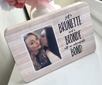 Personalised Photo Wooden Block Friend Gift Freestanding Brunette & Blonde Quote