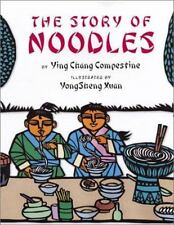 The Story of Noodles by Compestine, Ying Chang