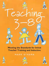 Teaching 3-8: Meeting the Standards of Initial Teacher Training and Induction by