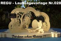 """REGU - Laubsägevorlagen Nr.028 zum selber basteln """" Ist denn schon Ostern ? """"e01"""