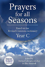 Prayers for All Seasons: Based on the Revised Common Lectionary Yr. C by Wood...