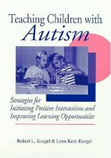 Teaching Children With Autism: Strategies for Initiating Positive Interactions a