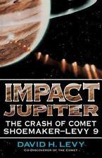 Impact Jupiter : The Crash of Comet Shoemaker-Levy 9 by David H. Levy (2003,...