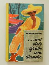 Miep Diekmann und viele Grüße von Wancho