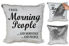 I Hate Morning People Funny Sequin Reveal Magic Cushion Cover