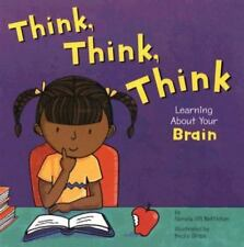 Think, Think, Think: Learning about Your Brain (Paperback or Softback)