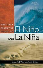 The Oryx Resource Guide to el Niño and la Niña by Joseph S. D'Aleo (2002,...