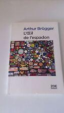 Arthur Brugger - L'oeil de l'espadon