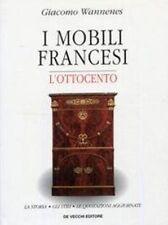 Giacomo Wannenes, I Mobili Francesi - L'Ottocento La Storia, Gli Stili, Le Quota