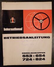 IHC Schlepper 553 + 654 + 724 + 824 Betriebsanleitung