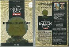 DVD - FOOTBALL : LA LEGENDE DU BALLON D' OR RONALDO CHEVTCHENKO FOOT /COMME NEUF