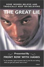 The Great Lie : Some Women Believe and Tragically Keep on Believing by Front...