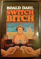 SWITCH BITCH  Roald Dahl   1st Printing  HC DJ  First edition
