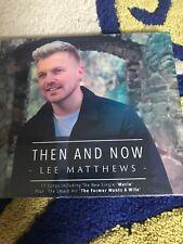 LEE MATTHEWS THEN AND NOW CD ALBUM (2018) - BRAND NEW