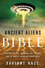 Ancient Aliens in the Bible: Evidence of UFOs, Nephilim, and the True Face of An