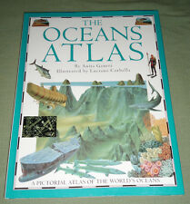 The Oceans Atlas by Anita Ganeri, A Pictorial Atlas of ... (1994, Hardcover)