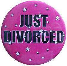 Just Divorced 58mm Badge. Party Badges celebrating divorces or end of marriages.