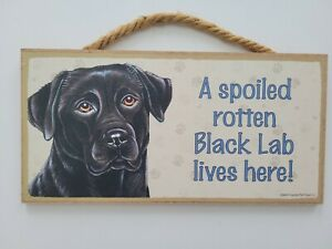 Love & Laughter Wooden Sign A Spoiled Rotton Black Lab Lives Here 5 x 10 inch