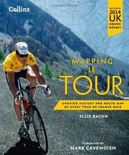 Mapping Le Tour: Updated History and Route Map of Every Tour De France Race...