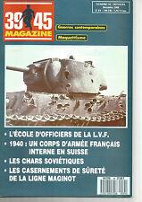 39-45 N° 34 ECOLE OFFICIER LVF / LIGNE MAGINOT / CHAR RUSSE / INTERNEMENT SUISSE