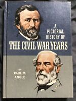 A Pictorial History of The Civil War Years by Paul M. Angle (1967, Hardcover)