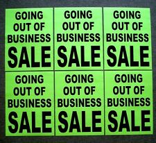 (6) GOING OUT OF BUSINESS SALE Window SIGNS  17.5 x 23 Black on Green Paper