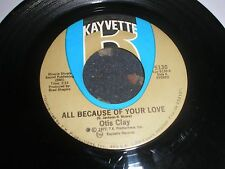 SOUL-OTIS CLAY ALL BECAUSE OF YOUR LOVE/TODAY MY WHOLE WORLD FELL KAYVETTE 5130