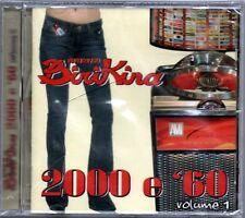 RADIO BIRIKINA - 2000 e '60 VOL.1 - CD NUOVO SIGILLATO GIAN PIERETTI LOUISELLE