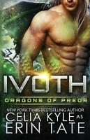 Ivoth, Paperback by Kyle, Celia; Tate, Erin, Like New Used, Free P&P in the UK