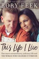 This Life I Live: One Man's Extraordinary, Ordinary Life and the Woman Who Chang