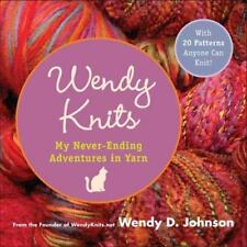 Wendy Knits : My Never-Ending Adventures in Yarn-ExLibrary