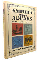 Robb Sagendorph AMERICA AND HER ALMANACS Wit, Wisdom & Weather 1639-1970 1st Edi