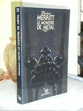 ABRAHAM MERRITT - LE MONSTRE DE METAL COLL NEO FANTASTIQUE N72