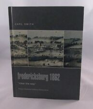 .Fredericksburg 1862 : Clear the Way by Carl Smith (Hardcover 2004)  Very Good