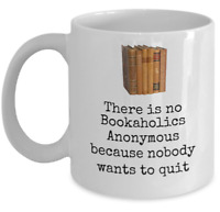 Book themed funny mug - There is no bookaholics anonymous - gifts for readers