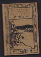 1912 BENJAMIN OF OHIO by James Otis, Settlement of Marietta (HC, 157 pp)