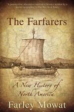 The Farfarers: A New History of North America: By Mowat, Farley