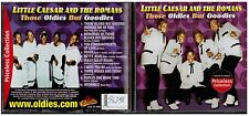 1809 - CD - LITTLE CAESAR AND THE ROMANS THOSE OLDIES BUT GOODIES