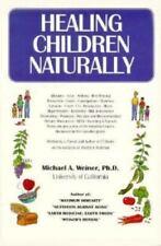 Healing Children Naturally by Michael A. Weiner (1993, Paperback)