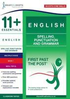 11+ Essentials English: Spelling, Punctuation and Grammar Book 1 (First Past the