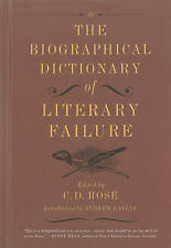 Biographical Dictionary of Literary Failure, The, Andrew Gallix, C.D. Rose, New