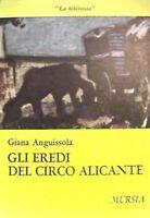 Giana Anguissola - GLI EREDI DEL CIRCO ALICANTE