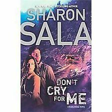 Don't Cry for Me (Rebel Ridge Novels)