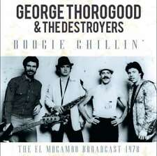 George Thorogood & The Destroyers - Boogie Chillin Nuovo CD