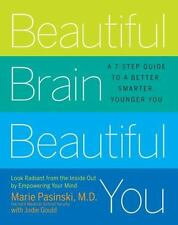 Beautiful Brain, Beautiful You: Look Radiant from the Inside Out by Empowering Y