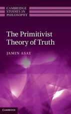 Cambridge Studies in Philosophy: The Primitivist Theory of Truth by Jamin...