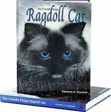 The Friendly Floppy Ragdoll Cat by Kimberly H Maxwell  NEW signed hardback book