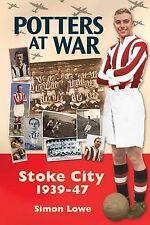 Potters at War; Stoke City 1939-1947 (Desert Island Football Histories), Lowe, S