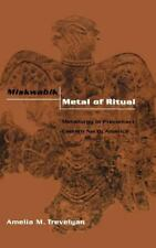 Miskwabik, Metal of Ritual : Metallurgy in Precontact Eastern North America...