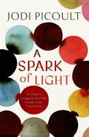 A Spark of Light: from the author everyone should be reading, Picoult, Jodi, New